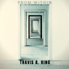 Travis A. King - From Within artwork