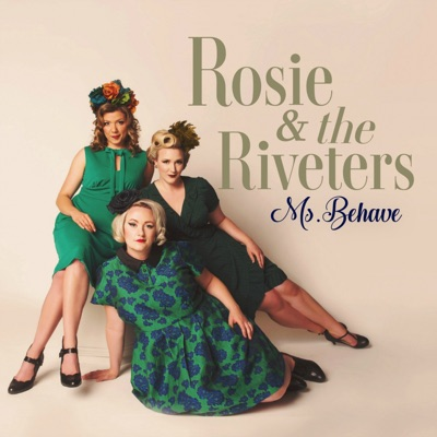 Rosie & the Riveters – Ms. Behave