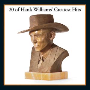 Hank Williams - 20 Of Hank Williams Greatest Hits
