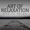 Art of Relaxation: Way to Relax, Mindfulness Flow, Therapeutic Spa, Constant Calming Music - Unique Gentle Touch & Qi Gong