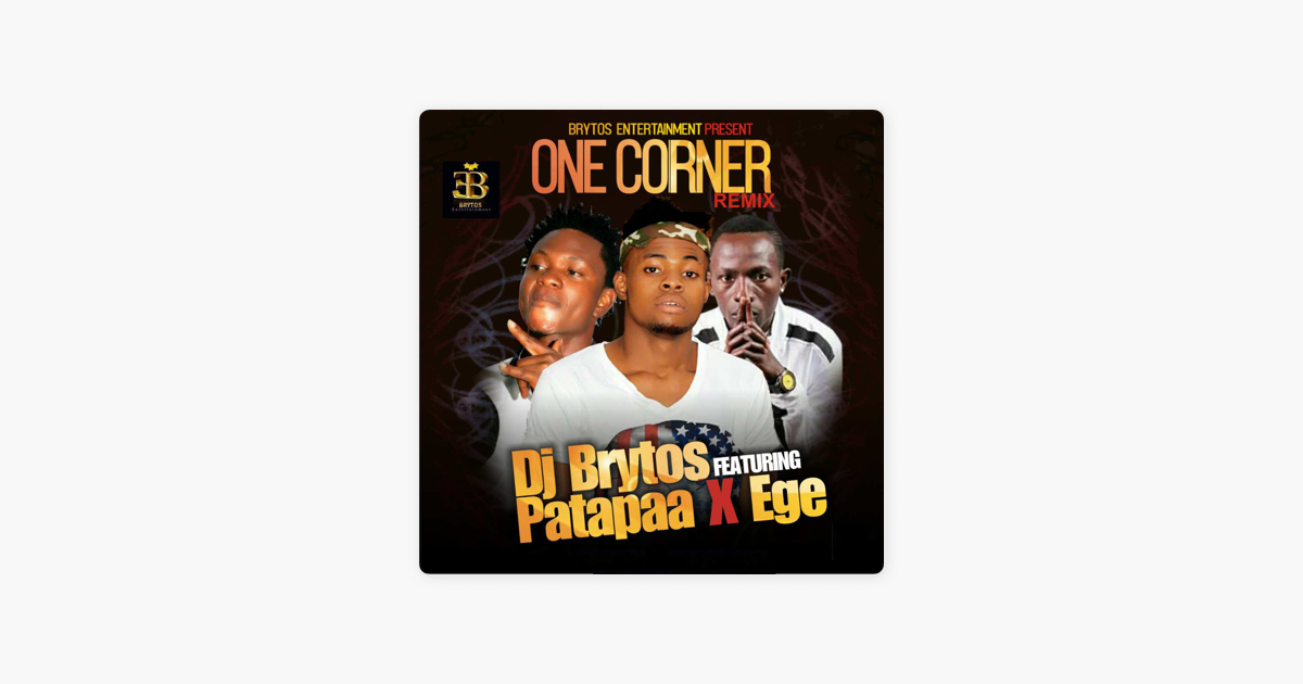 ‎One Corner (feat  Patapaa & Ege) [Remix] - Single by DJ Brytos