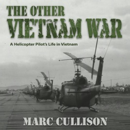 The Other Vietnam War: A Helicopter Pilot's Life in Vietnam (Unabridged)