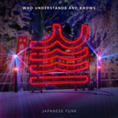 Japanese Funk - Who Understands and Knows