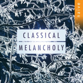 ‎Classical Melancholy by Various Artists