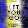 Let You Go Remixes Single