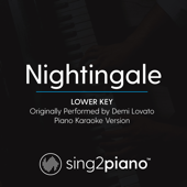 Nightingale (Lower Key) Originally Performed by Demi Lovato] [Piano Karaoke Version]