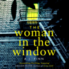 The Woman in the Window (Unabridged) - A. J. Finn