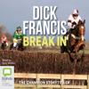 Dick Francis - Break In (Unabridged) artwork
