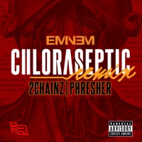Chloraseptic (Remix) [feat. 2 Chainz & PHRESHER] - Single Mp3 Download