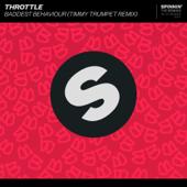 Download Throttle - Baddest Behaviour (Timmy Trumpet Remix)