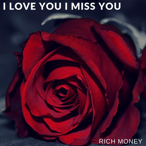 I Love You I Miss You Single By Rich Money On Apple Music