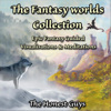 The Honest Guys - The Fantasy Worlds Collection. Epic Fantasy Guided Visualisations & Meditations artwork