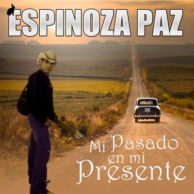 Mi Pasado en Mi Presente - Espinoza Paz