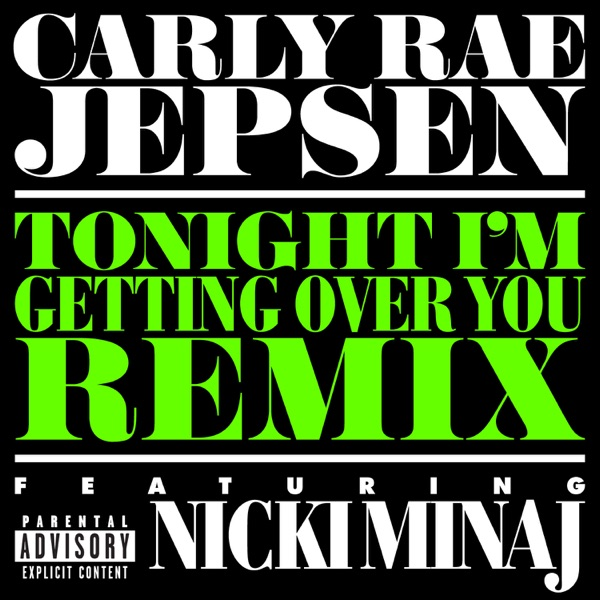 Tonight I'm Getting Over You (Remix) [feat. Nicki Minaj] - Single