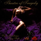 Theatre of Tragedy - Fair And Guiling Copesmate Death