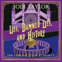 Lies, Damned Lies and History: The Chronicles of St. Mary's, Book 7  (Unabridged)