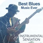 Best Blues Music Ever - Instrumental Sensation for Road Trip, Route of Rock Guitars, Acoustic Essence