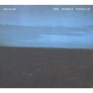 Eno Moebius Roedelius, Brian Eno, Dieter Moebius & Hans-Joachim Roedelius - After the Heat