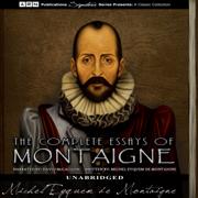 The Complete Essays of Montaigne (Unabridged)