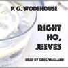 Right Ho, Jeeves (Unabridged)