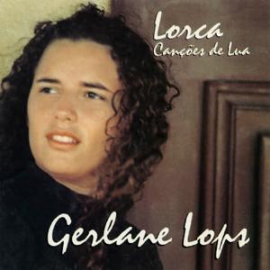 Gerlane Lops - Lorca Canções de Lua