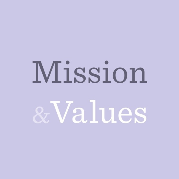 Mission & Values - A Backstage Capital Podcast