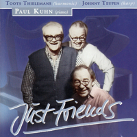 Johnny Teupen, Paul Kuhn, Toots Thielemans, Ack Van Rooyen, Jean Warland & Bruno Castelucci - Just Friends artwork