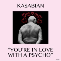 You're in Love With a Psycho - Single - Kasabian