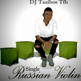 ‎Russian Violin - Single by DJ Taaibos Tfb
