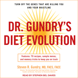 Dr. Gundry's Diet Evolution: Turn Off the Genes That Are Killing You and Your Waistline (Unabridged) audiobook