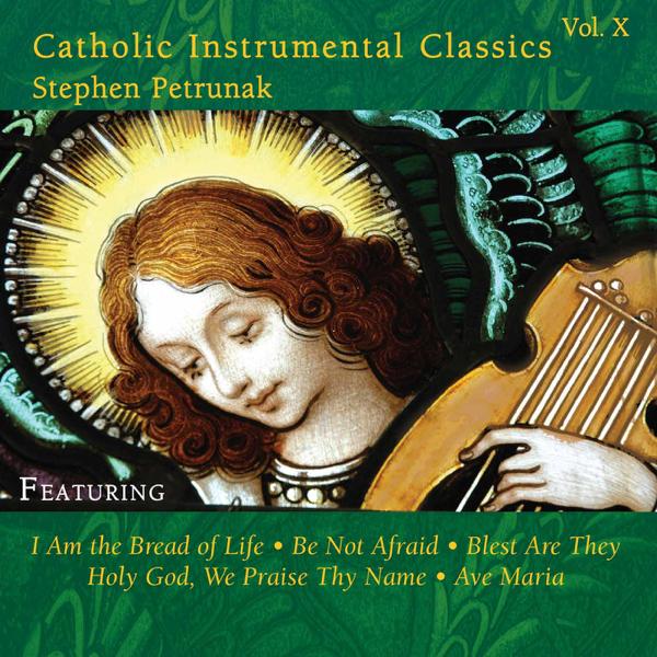 Catholic Classics, Vol  10 by Stephen Petrunak