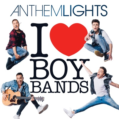 I (Heart) Boy Bands - EP - Anthem Lights