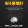 Dan Lok - Influence: 47 Forbidden Psychological Tactics You Can Use to Motivate, Influence and Persuade Your Prospect (Unabridged)