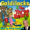 Goldilocks & The Three Bears (Unabridged)