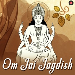 Album: Om Jai Jagdish Om Jai Jagdish Zee Music Devotional Single by
