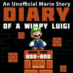 Diary of a Wimpy Luigi: Boo Boo: Unofficial Mario Diaries, Book 2 (Unabridged)