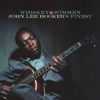 John Lee Hooker - Whiskey & Wimmen: John Lee Hooker's Finest  artwork