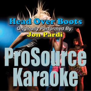 ProSource Karaoke Band - Head Over Boots (Originally Performed By Jon Pardi) [Instrumental]