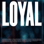 LOYAL - Tower Over All