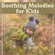 Various Artists - 50 Soothing Melodies for Kids: Healthy Baby Sleep, Anxiety Relief, Smiling Kid, Tranquil Nature's Sounds, Einstein Effect, Music for Intelligence Stimulation