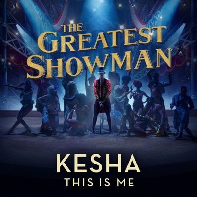 "This Is Me (From ""The Greatest Showman"") - Single - Kesha"