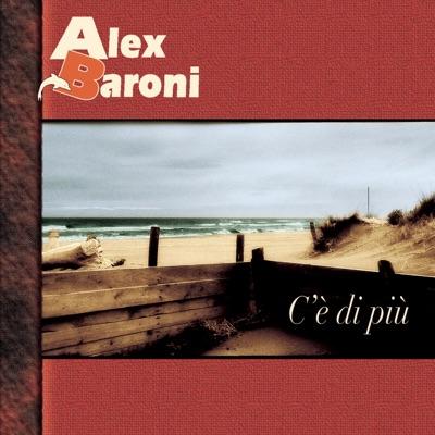 C'è di più - Alex Baroni