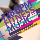 128 BPM Fitness Music (for Cardio, Workout & Total Body Exercise)