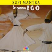 Sufi Mantra to Remove Ego (Mecca Gayan Gal)