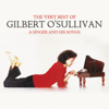 The Very Best of Gilbert O'Sullivan - A Singer and His Songs - Gilbert O'Sullivan