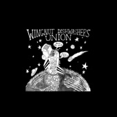 Wingnut Dishwashers Union - Never Trust a Man (Who Plays Guitar)