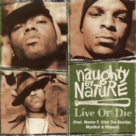 Live or Die (feat  Master P, Silkk the Shocker, Mystikal & Phiness) -  Single by Naughty By Nature