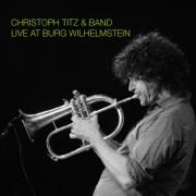 Live At Burg Wilhelmstein (Live) - Christoph Titz Band - Christoph Titz Band