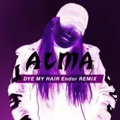 Dye My Hair (Endor Remix) - Single