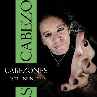 A Tu Infinito - Single - Cabezones